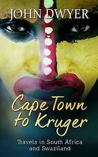 NEW Cape Town to Kruger: Backpacker Travels in South Africa and Swaziland