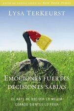 Emociones Fuertes---Decisiones Sabias: El Arte de Decidir Lo Mejor Cuando Siente
