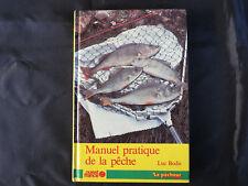 Pêche ! Pêcheur ! Manuel pratique de la pêche !