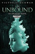 The Unbound (an Archived Novel) by Victoria Schwab (2015, Paperback)