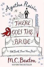 M C BEATON __ AGATHA RAISIN THERE GOES THE BRIDE __ BRAND NEW __ FREEPOST UK