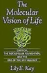 The Molecular Vision of Life: Caltech, the Rockefeller Foundation, and-ExLibrary