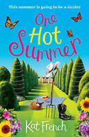 One Hot Summer: A laugh-out-loud love story by Kat French (Paperback, 2016)