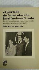 El Partido De La Revolucion Institucionalizada (Medio Siglo De Poder Politico En
