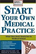 Start Your Own Medical Practice: A Guide to All the Things They Don't Teach You