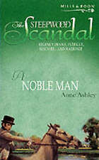 A Noble Man (Steepwood Scandal), By Ashley, Anne,in Used but Acceptable conditio