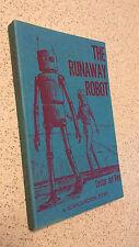 THE RUNAWAY ROBOT lester del rey PB