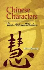 Chinese Characters: Their Art and Wisdom [Dover Language Guides]