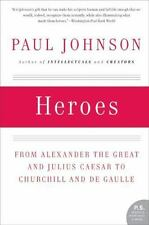 Heroes: From Alexander the Great and Julius Caesar to Churchill and de Gaulle (P