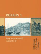 Cursus - Ausgabe B. Unterrichtswerk für Latein: Cursus B 1. Begleitgrammatik