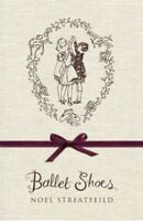 Ballet Shoes, Hardcover by Streatfeild, Noel, Brand New, Free shipping in the US