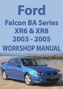 FORD FALCON BA Series WORKSHOP MANUAL: XR6 & XR8 2003-2005