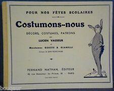 Costumons-nous Décors costumes patrons 1935 VASSEUR QUESTE GIANELLI Scolaire