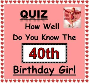 40th BIRTHDAY GIRL Quiz 'How Well Do You Know Her'? - Fun Celebration Game