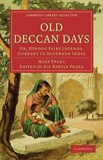 Old Deccan Days : Or, Hindoo Fairy Legends, Current in Southern India by Mary...