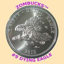 2019 DYING EAGLE SILVER BULLION ZOMBUCKS™ 1 OZ .999 FINE ROUND #9 IN SERIES