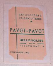 Calendrier de 1957 : BOUCHERIE CHARCUTERIE PAVOT-PAVOT - Viande de 1er Choix