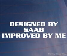 DESIGNED BY SAAB IMPROVED BY ME Funny Vinyl EURO Car/Window/Bumper Sticker
