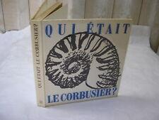 Maurice Besset : Qui était LE CORBUSIER ? Skira 1968