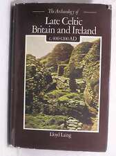 The Archaeology of Late Celtic Britain and Ireland, Laing, Lloyd and Jennifer, G