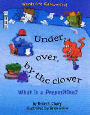Under, Over, by the Clover: What is a Preposition?: What Is a Preposition? (Word