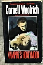 Cornell Woolrich / VAMPIRE'S HONEYMOON First Edition 1985