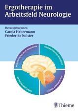 Ergotherapie im Arbeitsfeld Neurologie Habermann / Kolster Thieme Verlag