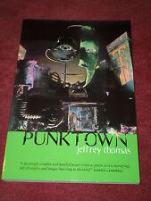 Punktown by Jeffrey Thomas (2000, TPB) Ministry of Whimsy True 1st Near fine
