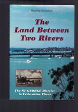 The Land Between Two Rivers St George District FederationTimes Beverley Earnshaw