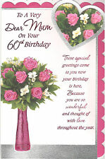 60th Birthday Card For Mum.To A Very Dear Mum On Your 60th Birthday.
