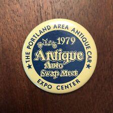 """Vintage 1979 Portland Antique Car Show Auto Swap Meet Button Pinback 2"""" Diam"""
