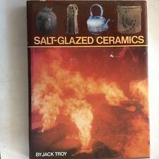 Salt Glazed Ceramics, Jack Troy (HC 1977) 1st Ed, Clay Techniques Kilns Pottery