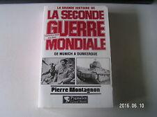 ** La Seconde Guerre Mondiale de Munich à Dunkerque ( Pierre Montagnon )