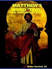 Matthew's word 'two':real word of god Bible by Author Walter, BA Burchett...