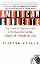 American Roulette: How I Turned the Odds Upside Down---My Wild Twenty-Five-Year