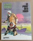 """BD : Bernard Prince """"Le port des fous"""" Août 1978"""