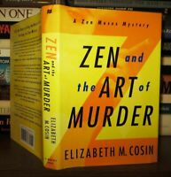 Cosin, Elizabeth M. ZEN AND THE ART OF MURDER  1st Edition 1st Printing