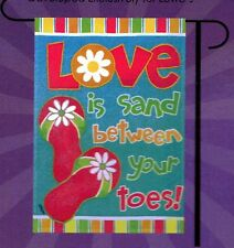 """""""LOVE IS THE SAND BETWEEN YOUR TOES"""" FOREVER APPLIQUE GARDEN FLAG 12.5"""" X 18"""""""