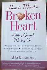 How to Mend a Broken Heart : Letting Go and Moving On by Aleta Koman (1998,...