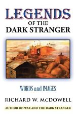 Legends of the Dark Stranger: Words and Images Richard McDowell 2014 Paperback