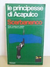 SCERBANENCO - LE PRICIPESSE DI ACAPULCO - I GIALLI GARZANTI 1970 1° ED.