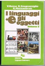 I LINGUAGGI E GLI OGGETTI   2 - RUSSO SCOGNAMIGLIO MAZZACURATI - LIGUORI - 1981