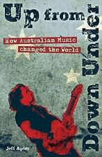 UP FROM DOWN UNDER: How Austalian Music Changed the World by Jeff Apter