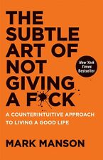 The Subtle Art of Not Giving a F*ck by Mark Manson (2016, eBooks)