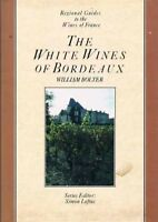 'WHITE WINES OF BORDEAUX, THE (REGIONAL GUIDES TO THE WINES OF FRANCE)' By WILL