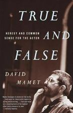 True and False: Heresy and Common Sense for the Actor by Mamet, David