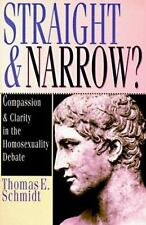 Straight & Narrow?: Compassion & Clarity in the Homosexuality Debate, Schmidt, T