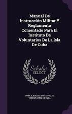 Manual de Instruccion Militar y Reglamento Comentado para el Instituto de...