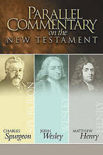 Parallel Commentary on the New Testament by John Wesley, Professor Matthew Henr…