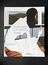 DESSINER LA MODE - VOLUME 2 - PAR LAIRD BORRELLI